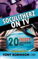 Soculitherz on TV - 20 Feisty Enterprise Tips by Tony Robinson Obe
