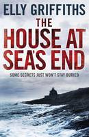 The House at Sea's End : A Ruth Galloway Investigation by Elly Griffiths