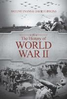 The History of World War II by Antony Evans, David Gibbons