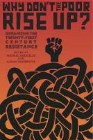 Why Don't The Poor Rise Up? Organizing the Twenty-First Century Resistance by Ajamu Nangwaya