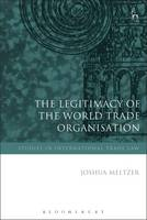 The Legitimacy of the World Trade Organisation by Joshua Meltzer