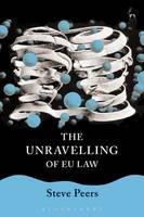 Unravelling of EU Law by Steve Peers