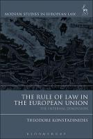 The Rule of Law in the European Union The Internal Dimension by Theodore Konstadinides