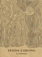 Hatchet + Bear   Spoon Carving by E. J. Osborne, Marte Marie Forsberg