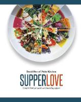 Supper Love Comfort Bowls for Quick and Nourishing Suppers by David Bez