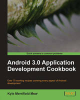 Android 3.0 Application Development Cookbook by Kyle Merrifield Mew