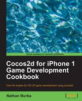 Cocos2d for iPhone 1 Game Development Cookbook by Nathan Burba