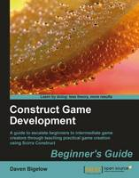 Construct Game Development Beginner's Guide by Jayjay