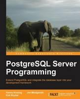 Postgre SQL Server Programming by Hannu Krosing, Kirk Roybal, Jim Mlodgenski
