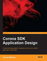 Corona SDK Application Design by Daniel Williams