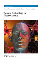 Sensor Technology in Neuroscience by Michael Thompson, Larisa-Emilia Cheran, Saman Sadeghi