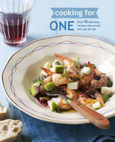Cooking for One Over 90 Delicious Recipes That Prove One Can be Fun by Ryland Peters & Small
