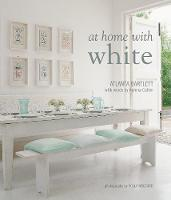 At Home with White by Atlanta Bartlett, Karena Callen