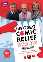 The Great Comic Relief Bake Off 13 Easy Recipes Perfect for a Bake Sale by Great British Bake Off