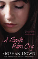 Cover for A Swift Pure Cry by Siobhan Dowd