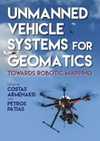 Unmanned Vehicle Systems for Geomatics Towards Robotic Mapping by Costas Armenakis