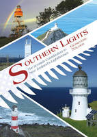 Southern Lights The Scottish Contribution to New Zealand's Lighthouses by Guinevere Nalder