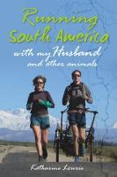 Running South America With My Husband and Other Animals by Katharine Lowrie