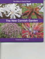 The New Cornish Garden by Tim Miles, David Rowe, Tim Smit