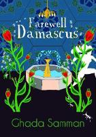 Farewell, Damascus by Ghada Samman