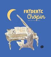 Fryderyk Chopin by Catherine Weill