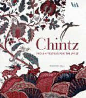 Chintz Indian Textiles for the West by Rosemary Crill