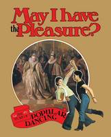 May I Have the Pleasure? by Belinda Quirey, Steve Bradshaw, Ronald Smedley