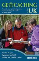 Geocaching in the UK A Step by Step Guide to High-Tech Treasure Hunting with a GPS by Terry Marsh