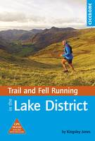 Trail and Fell Running in the Lake District 40 routes in the National Park including classic routes by Kingsley Jones