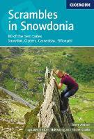 Scrambles in Snowdonia Snowdon, Glyders, Carneddau, Eifionydd and outlying areas by Steve Ashton, Rachel Crolla, Carl McKeating