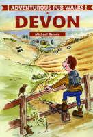 Adventurous Pub Walks in Devon by Michael Bennie