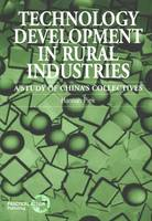 Technology Development in Rural Industries A study of China's collectives by Hannah Piek