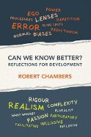Can We Know Better? Reflections for development by Robert Chambers