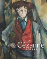Cezanne Portraits by John Elderfield