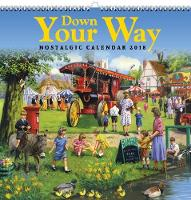 Down Your Way 2018: Nostalgic Calendar by