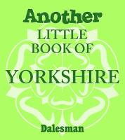 Another Little Book of Yorkshire by