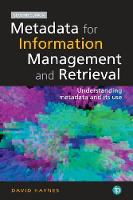 Metadata for Information Management and Retrieval Understanding Metadata and its Use by