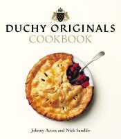 The Duchy Originals Cookbook by Nick Sandler, Johnny Acton