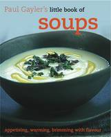 Little Book of Soups by Paul Gayler