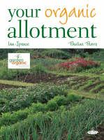 Your Organic Allotment by Pauline Pears, Ian Spence
