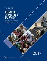 Armed Conflict Survey 2017 by (IISS) The International Institute of Strategic Studies