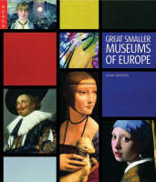 Great Smaller Museums of Europe by James Stourton
