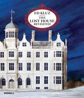 Ed Kluz: The Lost House Revisited by