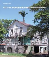 City of Wooden Houses Georgetown, Guyana by