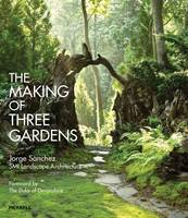 The Making of Three Gardens by