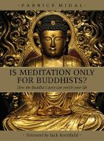 Is Meditation Only for Buddhist How the Buddha's Story Can Enrich Your Life by Jack Kornfield
