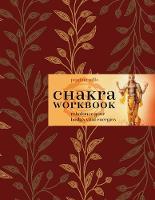 Chakra Workbook Rebalance Your Body's Vital Energies by
