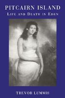 Pitcairn Island Life and Death in Eden by Trevor Lummis