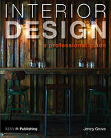 Interior Design: A Professional Guide by Jenny Grove