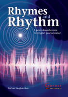 Rhymes and Rhythm - A Poem Based Course for English Pronunciation - With CD - ROM by Michael Vaughan-Rees